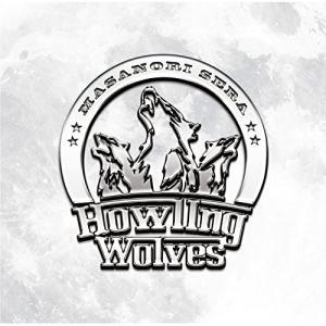 Howling Wolves 世良公則 発売日:2017年10月11日 種別:CD