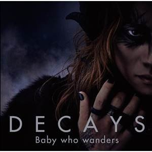 CD/DECAYS/Baby who wanders (CD+DVD) (初回生産限定盤A)