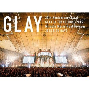 DVD/GLAY/20th Anniversary Final GLAY in TOKYO DOME 2015 Miracle Music Hunt Forever-STANDARD EDITION-(DAY2)