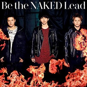 Be the NAKED (通常盤) Lead 発売日:2019年1月30日 種別:CD