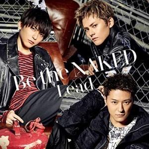 Be the NAKED (初回限定盤C) Lead 発売日:2019年1月30日 種別:CD