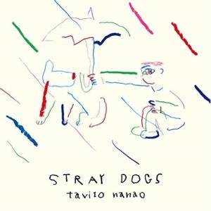 Stray Dogs (紙ジャケット) 七尾旅人 発売日:2018年12月12日 種別:CD