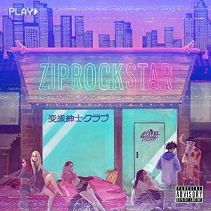 CD/変態紳士クラブ/ZIP ROCK STAR