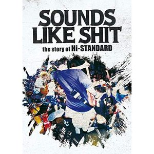 DVD/Hi-STANDARD/SOUNDS LIKE SHIT : the story of Hi...