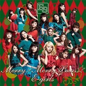 Merry×Merry Xmas★ E-girls 発売日:2015年12月23日 種別:CD