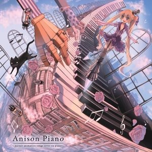 ■タイトル:Anison Piano 〜marasy animation songs cover o...