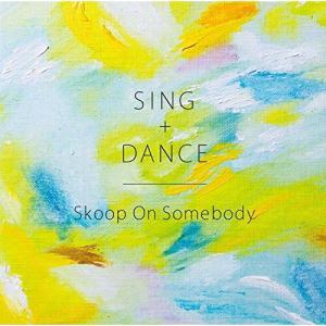 ■タイトル:SING+DANCE (CD+DVD) (初回生産限定盤) ■アーティスト:Skoop ...