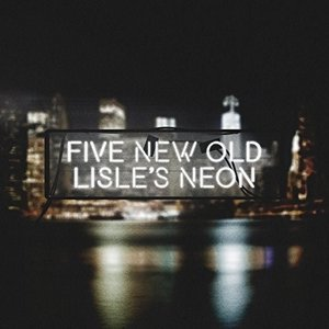 LISLE'S NEON FIVE NEW OLD 発売日:2015年6月24日 種別:CD  こち...