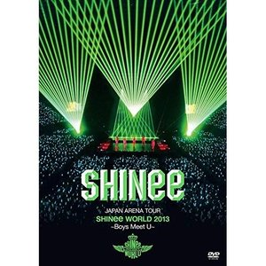 DVD/SHINee/JAPAN ARENA TOUR SHINee WORLD 2013〜Boys Meet U〜