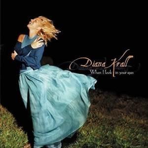 CD/ダイアナ・クラール/ホエン・アイ・ルック・イン・ユア・アイズ (解説歌詞対訳付) (限定盤)