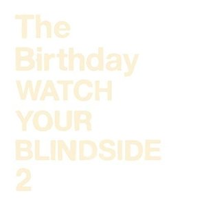 CD/The Birthday/WATCH YOUR BLINDSIDE 2 (SHM-CD)