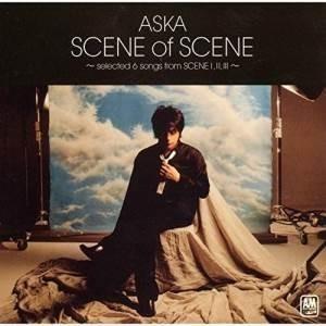 CD/ASKA/SCENE of SCENE 〜selected 6 songs from SCEN...