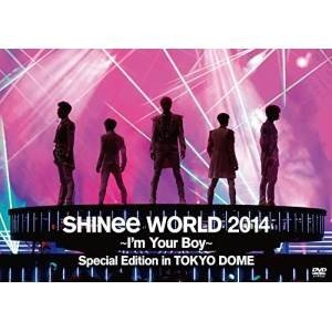 DVD/SHINee/SHINee WORLD 2014 〜I'm Your Boy〜 Special Edition in TOKYO DOME