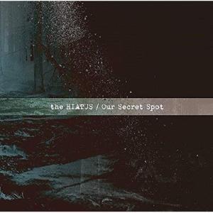 ▼CD/the HIATUS/Our Secret Spot|surpriseweb