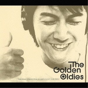 CD/FUKUYAMA ENGINEERING GOLDEN OLDIES CLUB BAND/The Golden Oldies