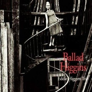 CD/ジ・エディ・ヒギンズ・トリオ/バラード・ヒギンズ (紙ジャケット)