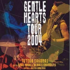 ■タイトル:GENTLE HEARTS TOUR 2004 ■アーティスト:櫻井哲夫 (サクライテツ...