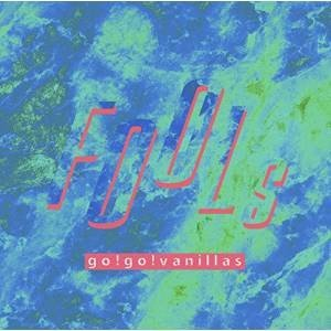 CD/go!go!vanillas/FOOLs (歌詞付) (通常盤)