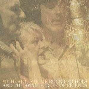CD/ロジャー・ニコルス&ザ・スモール・サークル・オブ・フレンズ/マイ・ハート・イズ・ホーム (HQCD)
