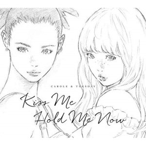 Kiss Me/Hold Me Now (通常盤) キャロル&チューズデイ(Nai Br.X...
