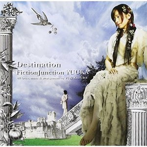 CD/FictionJunction YUUKA/Destination