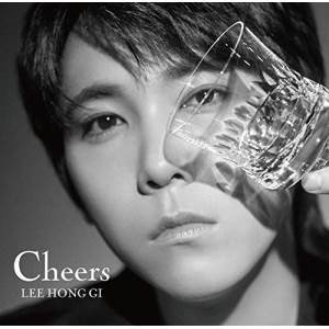 CD/イ・ホンギ(from FTISLAND)/Cheers (通常盤)