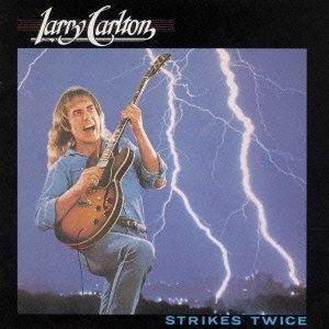 CD/ラリー・カールトン/ストライクス・トワイス (SHM-CD) (解説歌詞対訳付/紙ジャケット) (初回生産限定盤)