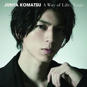 A Way of Life/Toxic (CD+DVD) (Type-1) 小松準弥 発売日:201...