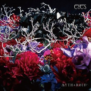 eYe's (CD+Blu-ray) (初回限定盤) MYTH & ROID 発売日:201...