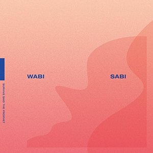 WABI SABI (通常盤) SURVIVE SAID THE PROPHET 発売日:2017年...