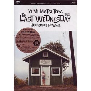 中古邦楽DVD 松任谷由実/THE LAST WEDNESDAY TOUR 2006〜HERE COMES THE WAVE〜|suruga-ya