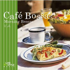 カフェ・ボッサ~モーニング・ブリーズ [CD] V.A