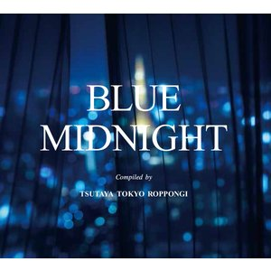 【TSUTAYA TOKYO ROPPONGIオリジナルCD】BLUE MIDNIGHT|t-tokyoroppongi