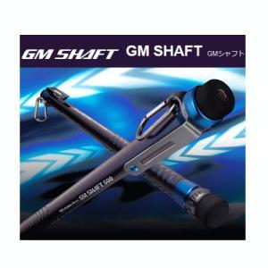 ゴールデンミーン GM SHAFT GMシャフト 600|tackleislandsukimaru