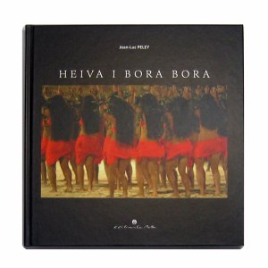 タヒチ HEIVA I BORA BORA 写真集 (ヘイヴァ ボラボラ写真集・日本語訳付) タヒチ・ボラボラ島ヘイバを撮ったフォト集☆ タヒチアンダンス|tahiti-surf