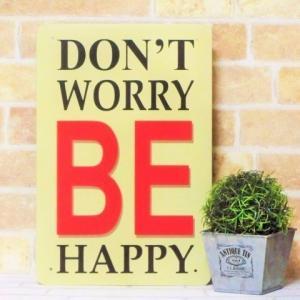 ブリキ看板 1000種類 Don't worry BE Happy ポスター|taiyozakka