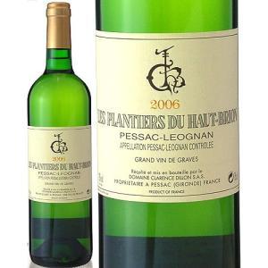 レ・プランティエール・デュ・オー・ブリオン[2006](白ワイン)|takamura