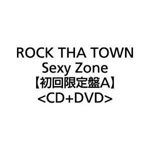 Sexy Zone ROCK THA TOWN (初回限定盤A CD+DVD)(先着特典 スペシャルフォト L版付き)(4月3日出荷分 予約 キャンセル不可)