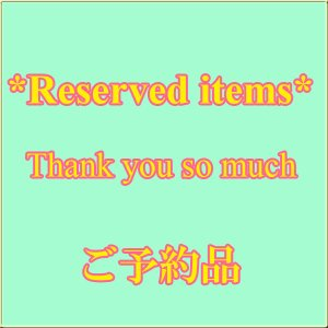 Reserved items*|tatsuya-fish
