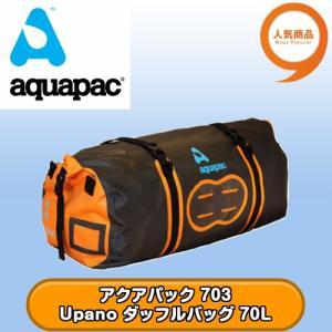 アクアパック 703 Upano ダッフルバッグ 70L 全国送料無料 aquapac tech21