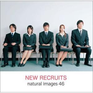 写真素材集 natural images 46 NEW RECRUITS temptation