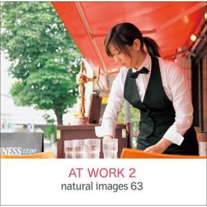 写真素材集 natural images 63 AT WORK 2