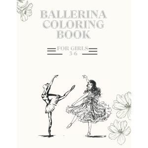Ballerina Coloring Book For Girls 3-6: 30 Diverse Ballet Pictures For tenbin-do