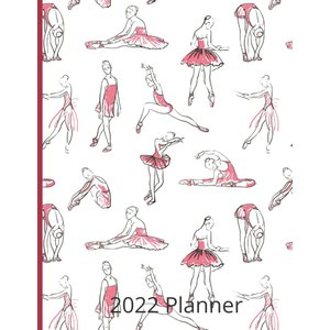 2022 Ballet Planner - Daily, Weekly, Monthly - Diary for Ballerinas: Large tenbin-do