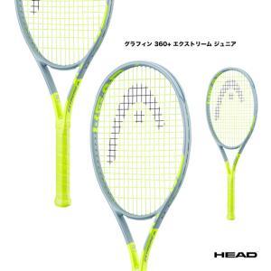 ヘッド HEAD テニスラケット ジュニア グラフィン 360+ エクストリーム ジュニア Graphene 360+ EXTREME JR 234800|tennisjapan
