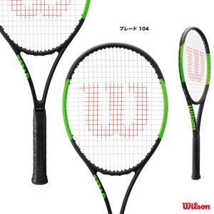 【応援クーポン10%OFF対象商品:8月20日まで】ウイルソン Wilson  ラケット ブレード 104 BLADE 104 WRT733310 tennisjapan