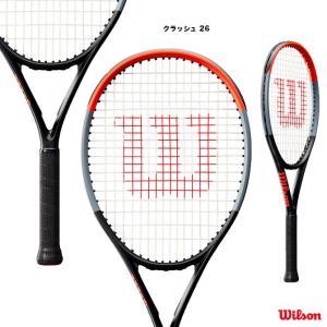 【応援クーポン10%OFF対象商品:8月20日まで】ウイルソン Wilson  テニスラケット ジュニア クラッシュ 26 CLASH 26 WR009010|tennisjapan