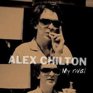 アレックス・チルトン『マイ・ライバル』|thebeatles