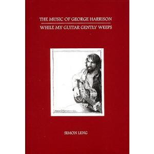 洋書/THE MUSIC OF GEORGE HARRISON WHILE MY GUITAR GENTLY WEEPS|thebeatles