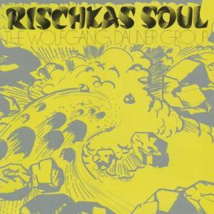 THE WOLFGANG DAUNER GROUP/Rischkas Soul (1970/only) (ザ・ヴォルフガング・ダウナー・グループ/German,USA)